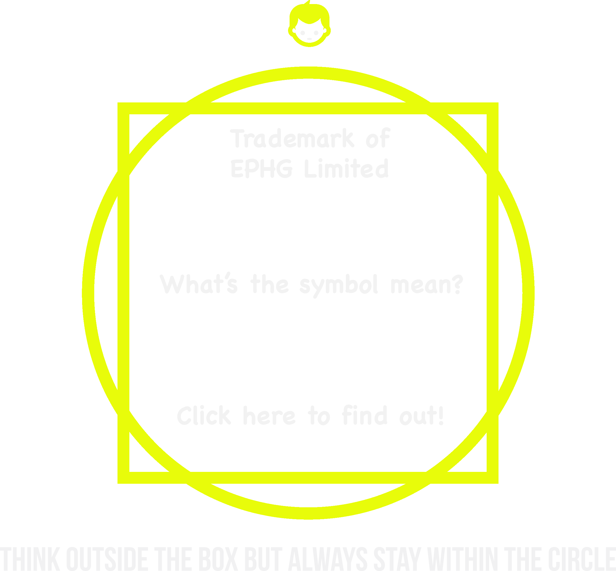 Think Outside The Box But Always Stay Within The Circle